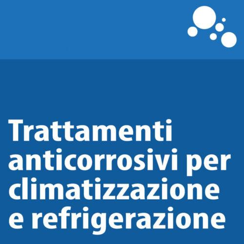 Trattamenti anticorrosivi per climatizzazione e refrigerazione
