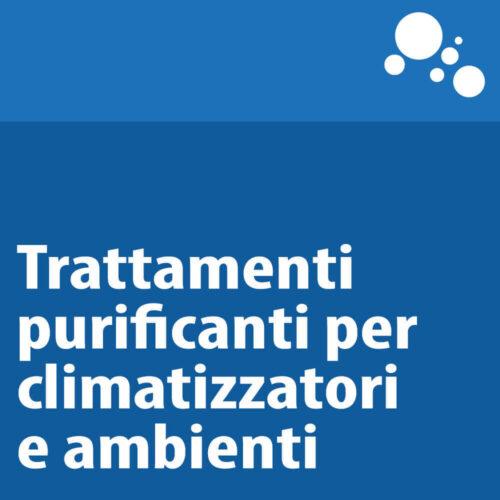 Trattamenti purificanti per climatizzatori e ambienti