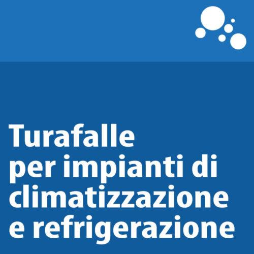 Turafalle per impianti di climatizzazione e refrigerazione